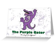 Greeting Card - The Purple Gator, Okay to be different! Greeting Card