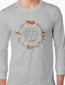 When You're the Best of Friends Long Sleeve T-Shirt