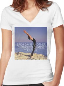 Each Day Is Another Chance To Change Your Life Women's Fitted V-Neck T-Shirt