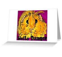 Hello Danger Greeting Card