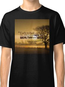 Early To Bed, Early To Rise Classic T-Shirt