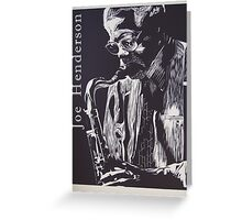 Joe Henderson  Greeting Card