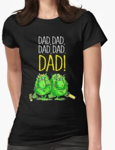 Dad, Dad, Dad! Womens Fitted T-Shirt