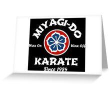 Wax On Wax Off Miyagi-Do Greeting Card