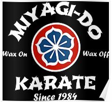 Wax On Wax Off Miyagi-Do Poster