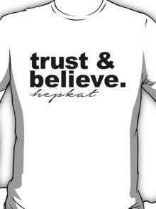 Trust & Believe. T-Shirt