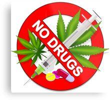 No Drugs Metal Print