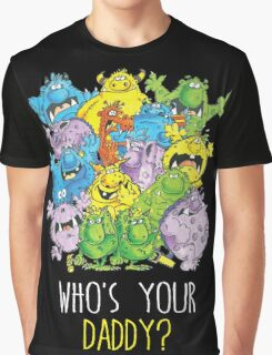 Who's your Daddy! Graphic T-Shirt