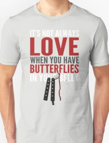 Butterfly In Your Belly Unisex T-Shirt