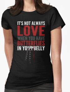 Butterfly In Your Belly Womens Fitted T-Shirt