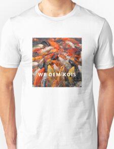 We Dem Kois Unisex T-Shirt