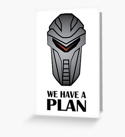 We Have A Plan Cylon BSG Greeting Card