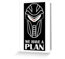 We Have A Plan Cylon BSG Greeting Card