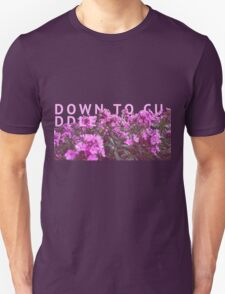 down to cuddle - they made me think of you. Unisex T-Shirt