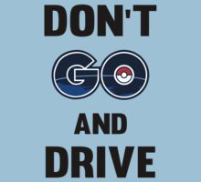 Don't GO and Drive Baby Tee