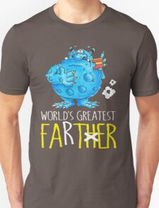 World's greatest Farter! Unisex T-Shirt