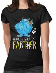 World's greatest Farter! Womens Fitted T-Shirt