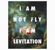 I AM NOT FLY, I AM LEVITATION Kids Tee