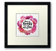 More books and more tea Framed Print