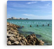 Enjoy Your Life Daily Canvas Print