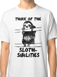 Think Of The Sloth-sibilities Classic T-Shirt