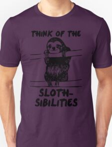 Think Of The Sloth-sibilities Unisex T-Shirt