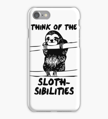 Think Of The Sloth-sibilities iPhone Case/Skin