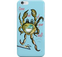 Come Out of Your Shell iPhone Case/Skin