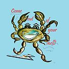 Come Out of Your Shell by EloiseArt