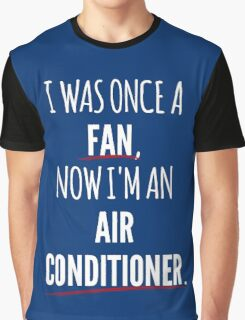 Now I'm An Air Conditioner Graphic T-Shirt