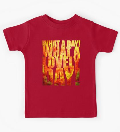 What A Lovely Day! Kids Tee