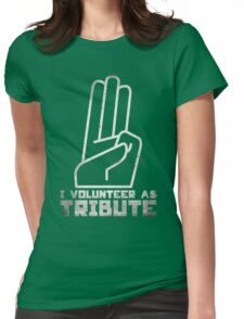 I Volunteer As Tribute Womens Fitted T-Shirt