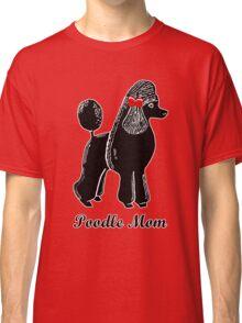 Poodle Mom Classic T-Shirt