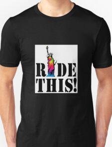 Ride This! Rainbow Statue Of Liberty Unisex T-Shirt
