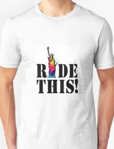 Ride This! Rainbow Statue Of Liberty Unisex T-Shirt