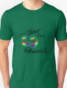 Put Your Best Foot Forward Unisex T-Shirt
