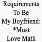 Requirements To Be My Boyfriend: *Must Love Math by supernova23