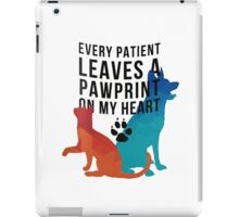 Every patient leaves a pawprint on my heart iPad Case/Skin