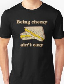 Beeing Cheesy Aint Easy Unisex T-Shirt