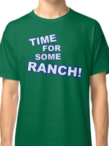 Eric Andre- Time for some ranch  Classic T-Shirt