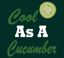 Cool As A Cucumber by StephanieHertl