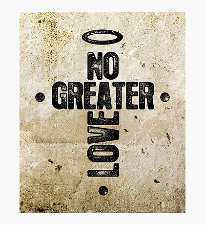 No Greater Love Photographic Print