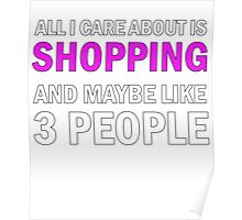 All I Care About is Shopping Poster
