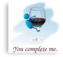 You complete me -- wine Canvas Print