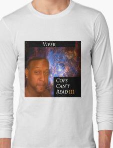 Viper - Cops Cant read  Long Sleeve T-Shirt