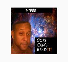 Viper - Cops Cant read  Unisex T-Shirt