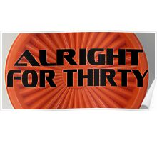 Alright For Thirty  Poster
