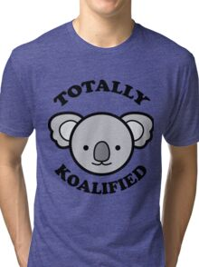 Totally Koalified Tri-blend T-Shirt