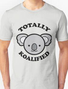 Totally Koalified Unisex T-Shirt