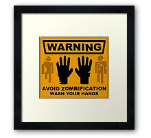 Avoid Zombification - Wash Your Hands Framed Print